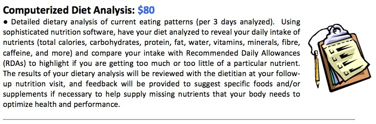 nutrition and diet analysis Diet analysis no time to come in for an appointment send us a log of what you eat and get a personalized computerized assessment of your diet.