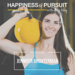JENNIFER BROXTERMAN, The Happiness of Pursuit Podcast (2016-APR-25)